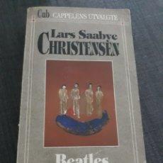 Libros de segunda mano: BEATLES. LARS SAABYE CHRISTENSEN.. Lote 196107467
