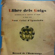 Livres d'occasion: LLIBRE DELS GOIGS PREMIATS EN EL CONCURS DE 1929 A LLAOR DEL SANT CRIST D'IGUALADA. Lote 196447100