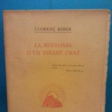 Livros em segunda mão: LA MINYONIA D'UN INFANT ORAT. LLORENÇ RIBER. BIBLIOTECA LES ILLES D'OR. Lote 196827738