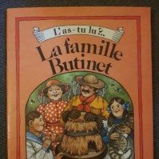 Libros de segunda mano: LA FAMILLE BUTINET - L'AS-TU LU?. Lote 197060596
