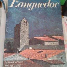 Libros de segunda mano: LE LANGUEDOC. LAROUSSE. LIBRO EN FRANCÉS ACERCA DEL LANGUEDOC. Lote 197074222