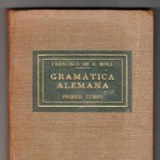 Libros de segunda mano: FRANCISCO DE B. MOLL GRAMÁTICA ALEMANA PRIMER CURSO FONÉTICA-MORFOLOGÍA PALMA DE MALLORCA 1938. Lote 197568075