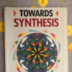 Libros de segunda mano: TOWARDS SYNTHESIS - W. S. FOWLER AND J. PIDCOCK - NELSON. Lote 197887783