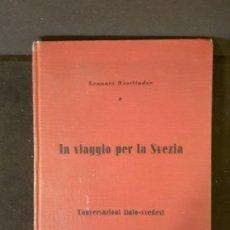 Libros de segunda mano: IN VIAGGIO PER LA SVEZIA CONVERSAZIONI ITALO SVEDESI LENNARI WESTLINDER OREBRO 1939. Lote 198190855