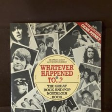 Libros de segunda mano: WHATEVER HAPPENED TO THE GREAT ROCK AND POP NOSTALGIA BOOK HOWARD ELSON JOHN BRUTON 1981. Lote 198397756