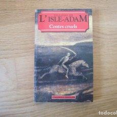 Livres d'occasion: CONTES CRUELS, DE VILLIERS DE L'ISLE-ADAM. Lote 198509651