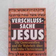 Libros de segunda mano: VERSCHLUSS-SACHE JESUS. MICHAEL BAIGENT Y RICHARD LEIGH. LIBRO. Lote 198559253