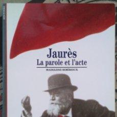 Libros de segunda mano: JAURES. LA PAROLE ET L'ACTE. MADELEINE REBERIOUX. Lote 198585565