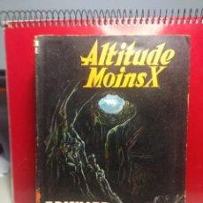 Libros de segunda mano: ATTITUDE MOINS X - F. RICHARD BESSIERE ( EDITIONS FLEUVE NOIR, ANTICIPATION SF ). Lote 198593315