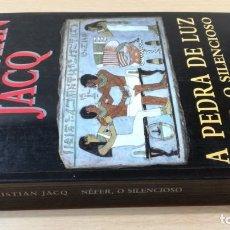 Libros de segunda mano: NEFER O SILENCIOSOCHRISTIAN JACQA PEDRA DE LUZHISTÓRIA EM PORTUGUESP-302. Lote 199433966