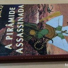 Libros de segunda mano: A PIRAMIDE ASSASSINADACHRISTIAN JACQHISTÓRIA EM PORTUGUESP-302. Lote 199433976
