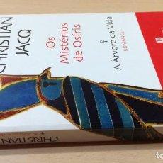 Libros de segunda mano: A ARVORE DA VIDACHRISTIAN JACQOS MISTERIOS DE OSIRISHISTÓRIA EM PORTUGUESP-302. Lote 199434060
