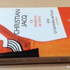 Libros de segunda mano: O MANINHO DE FUEGOCHRISTIAN JACQOS MISTERIOS DE OSIRISHISTÓRIA EM PORTUGUESP-302. Lote 199434082