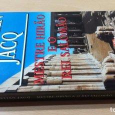 Libros de segunda mano: MESTRE HIRAO E O REI SALOMAOCHRISTIAN JACQHISTÓRIA EM PORTUGUESP-302. Lote 199434107