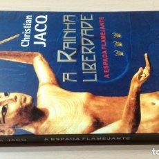Libros de segunda mano: A ESPADA FLAMEJANTECHRISTIAN JACQA RAINHA LIBERDADEHISTÓRIA EM PORTUGUESP-302. Lote 199434162