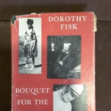 Libros de segunda mano: DOROTHY FISK BOUQUET FOR THE DOCTOR TORONTO FIRST PUBLISHED 1954. Lote 199618230