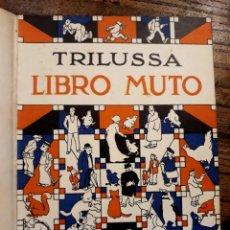 Libros de segunda mano: TRILUSSA. LIBRO MITO. DEDICADO POR EL AUTOR. FIRMADO MONDADORI . Lote 199684093