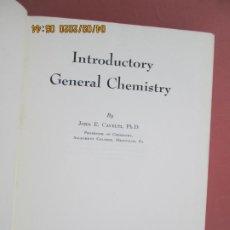 Libros de segunda mano: INTRODUCTORY GENERAL CHEMISTRY - JOHN E CAVELTI - 1952 IMPRESO EN ESTADOS UNIDOS . Lote 200071218