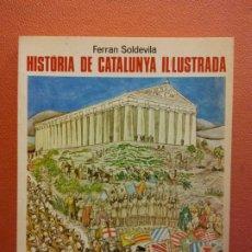 Livros em segunda mão: HISTÒRIA DE CATALUNYA IL·LUSTRADA. FERRAN SOLDEVILA. EDICIONS PROA. Lote 200548257