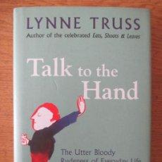Libros de segunda mano: LYNNE TRUSS. TALK TO THE HAND. RUDENESS OF EVERYDAY LIFE. 2005. Lote 200620035