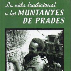 Libros de segunda mano: LA VIDA TRADICIONAL A LES MUNTANYES DE PRADES. Lote 234432840