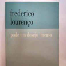 Libros de segunda mano: PODE UM DESEJO IMENSO, FREDERICO LOURENÇO. COTOVIA. 9789727950355. Lote 200809675