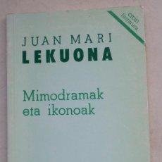 Livros em segunda mão: MIMODRAMAK ETA IKONOAK - JUAN MARÍA LEKUONA - POESÍA - EREIN 1990 . Lote 200867452