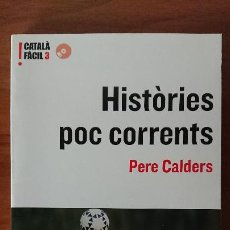 Libros de segunda mano: HISTÒRIES POC CORRENTS – PERE CALDERS - EUMO EDITORIAL – EDICIONS DE LA UNIVERTITAT DE BARCELONA – . Lote 201908540