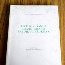 Livros em segunda mão: URTEKO IGANDE GUZIETARAKO PREDIKU LABURRAK - JOAQUÍN LIZARRAGA ELKANOKOA. Lote 201964105