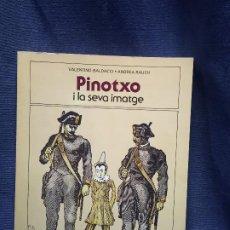 Libros de segunda mano: PINOTXO I LA SEVA IMATGE EDITORIAL JOVENTUT VALENTINO BALDACCI ANDREA RAUCH PRIMERA EDICIO 1983 . Lote 202265637