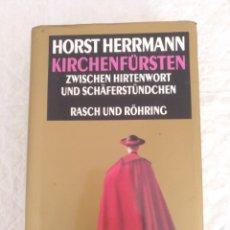 Libros de segunda mano: KIRCHENFÜRSTEN. ZWISCHEN HIRTENWORT UND SCHÄFERSTÜNDCHEN. HORST HERRMANN. LIBRO. Lote 202533398