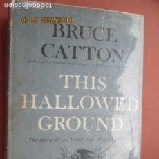Libros de segunda mano: THIS HALLOWED GROUND - BRUCE CATTON -1956 -THE STORY OF THE UNION SIDE OF THE CIVIL WAR (INGLÉS). Lote 202892428