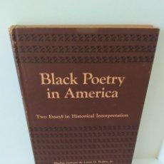 Libros de segunda mano: BLACK POETRY IN AMERICA. TWO ESSAYS IN HISTORICAL INTERPRETATION. BLYDEN JACKSON & LOUIS D. RUBIN JR. Lote 203335311