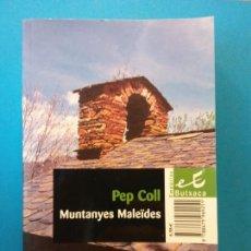 Livres d'occasion: MUNTANYAS MALEÏDAS. PEP COLL. EDITORIAL BUTXACA.. Lote 203874266