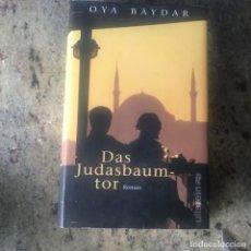 Libros de segunda mano: DAS JUDASBAUMTOR - OYA BAYDAR - 2004 ULLSTEIN - EN ALEMAN. Lote 204396060