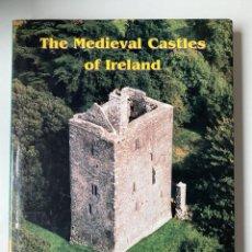 Libros de segunda mano: THE MEDIEVAL CASTLES OF IRELAND. DAVID SWEETMAN. IRLANDA, 1999. PAGS: 218. EN INGLES. ILUSTRADO.. Lote 205370541
