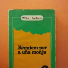 Livres d'occasion: REQUIEM PER A UNA MONJA. WILLIAM FAULKNER. EDITORIAL VERGARA. Lote 205671675