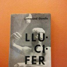Livres d'occasion: LLUCIFER LLEGENDA INTIMA. GUMERSIND GOMILA.. Lote 205672338