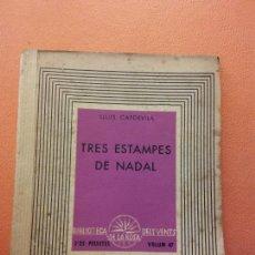 Livres d'occasion: TRES ESTAMPES E NADAL. LLUIS CAPDEVILA. EDICIONS DE LA ROSA DELS VENTS.. Lote 205672725