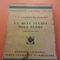 Livres d'occasion: LA MEVA FUGIDA DELS PLOMS. J.J.CA.SANOVA DE SEINGALT. LLIBRERIA CATALONIA.. Lote 205759283