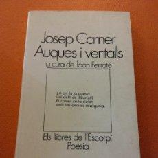 Livres d'occasion: AUQUES I VENTALLS. JOSEP CARNER. EDICIONS 62. Lote 205759587