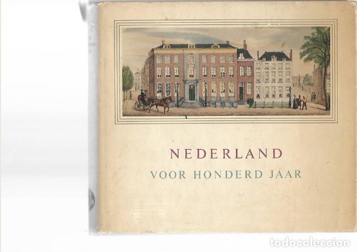 LIBRO CON 251 PAGINAS NEDERLAND VOOR HONDERD JAAR 1859 - 1959 (Libros de Segunda Mano - Otros Idiomas)