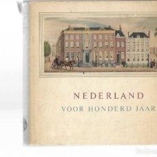 Libros de segunda mano: LIBRO CON 251 PAGINAS NEDERLAND VOOR HONDERD JAAR 1859 - 1959. Lote 205829048