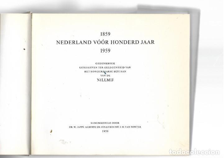 Libros de segunda mano: LIBRO CON 251 PAGINAS NEDERLAND VOOR HONDERD JAAR 1859 - 1959 - Foto 2 - 205829048