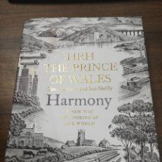 Libros de segunda mano: HARMONY. HRH THE PRINCE OF WALES. TONY JUNIPER AND IAN SKELLY. LIBRO EN INGLES. 2010.. Lote 205898428
