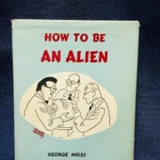 Libros de segunda mano: HOW TO BE AN ALIEN GEORGE MIKES NICOLAS BENTLEY PICTURES ILUSTRACIONES WINGATE ED 17 19X13CMS. Lote 206340138