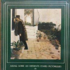 Libros de segunda mano: ASSAIG SOBRE LES DIFERENTS ETAPES PICTÒRIQUES DE SANTIAGO RUSIÑOL. CATALEG DE L'EXPOSICIÓ. ISABEL CO. Lote 206345496