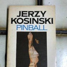 Livres d'occasion: PINBALL. JERZY KOSINSKI. PEDIDO MÍNIMO 5€. Lote 206577530