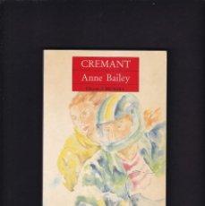 Libros de segunda mano: CREMANT - ANNE BAILEY - EDICIONS BROMERA 1992. Lote 206788803