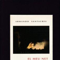 Libros de segunda mano: ALCOI - EL MEU NET SANT JORDIET - ARMANDO SANTACREU / TEATRE 1993 - DEDICAT. Lote 206788985